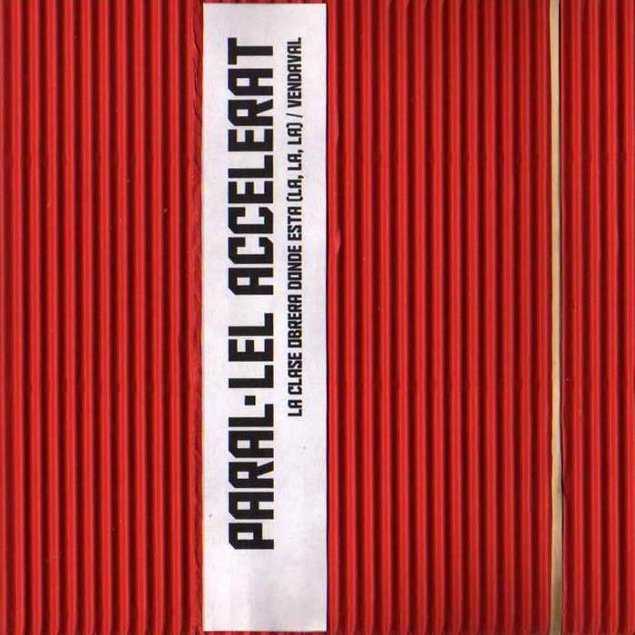 Paral·lel Accelerat - La clase obrera [Demo] cover art