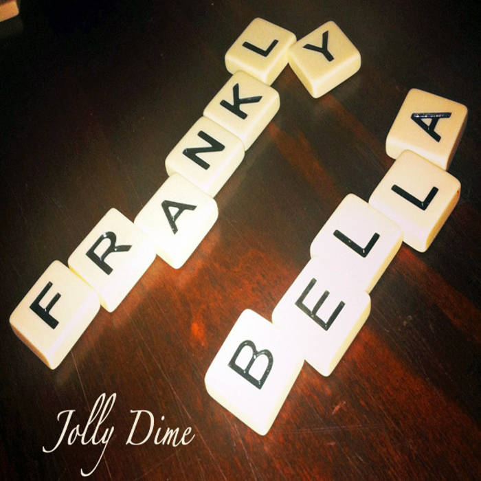 Frankly Bella- Jolly Dime cover art