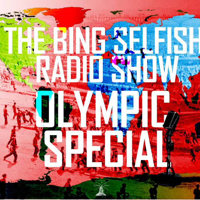 The Bing Selfish Radio Show: Olympic Special cover art