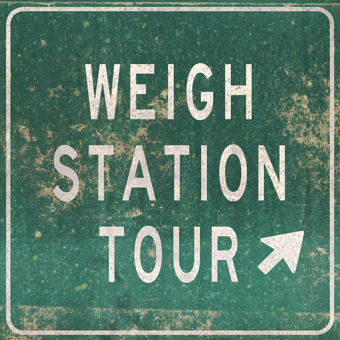 Weigh Station Tour: Exit A cover art