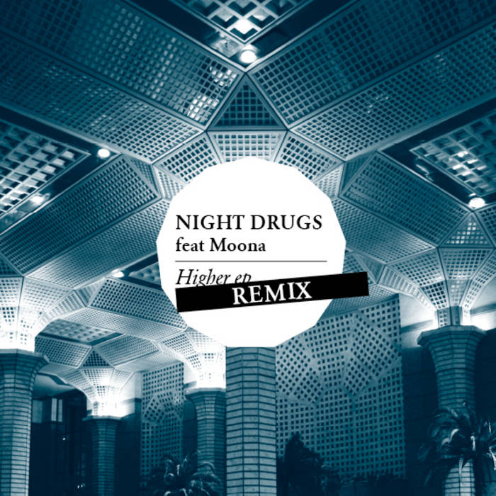 "Night Drugs Feat Moona ""Higher"" Remix EP cover art"