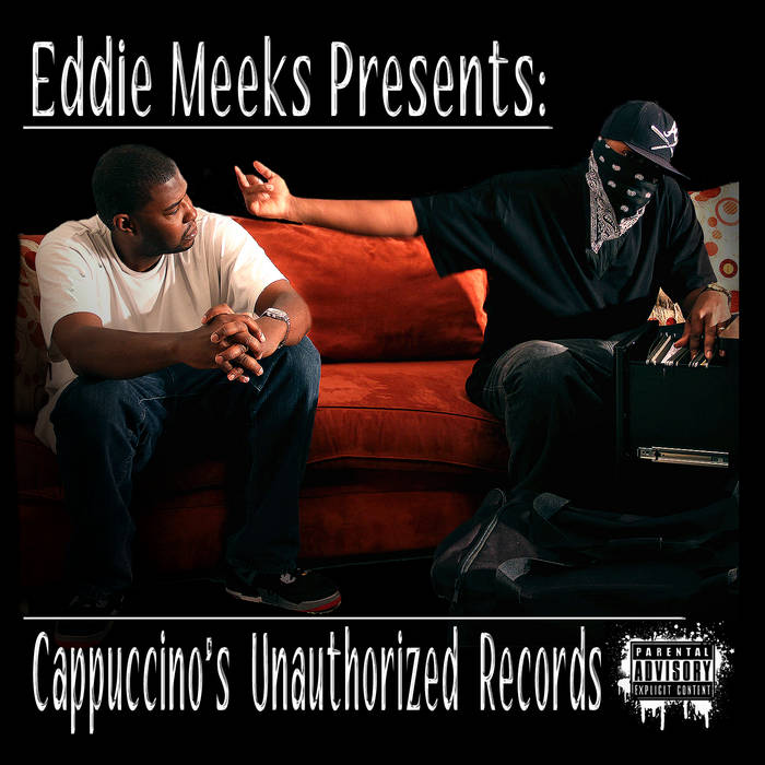 Eddie Meeks Presents: Cappuccino's Unauthorized Records cover art