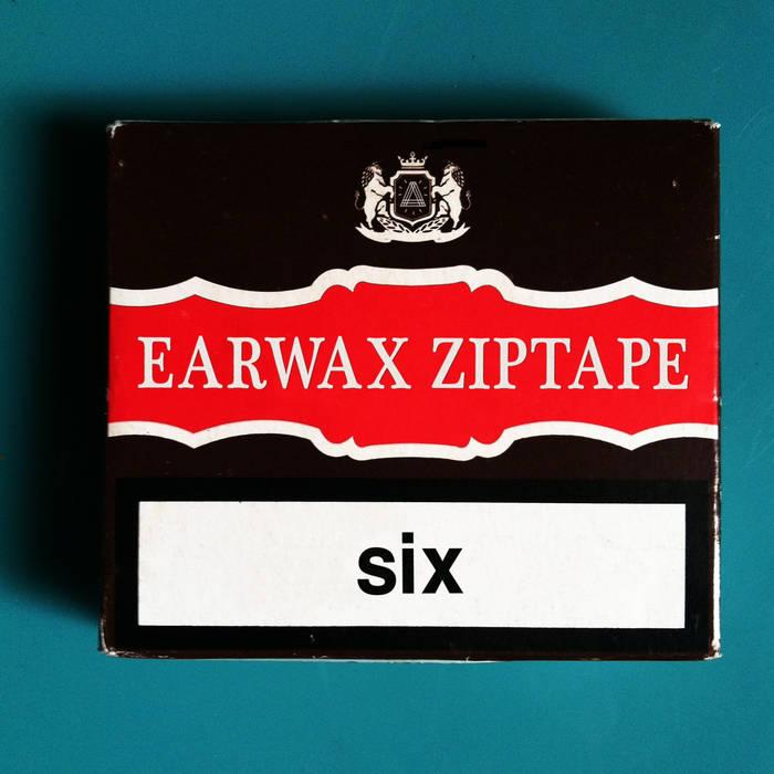 EARWAX ZIPTAPE SIX cover art