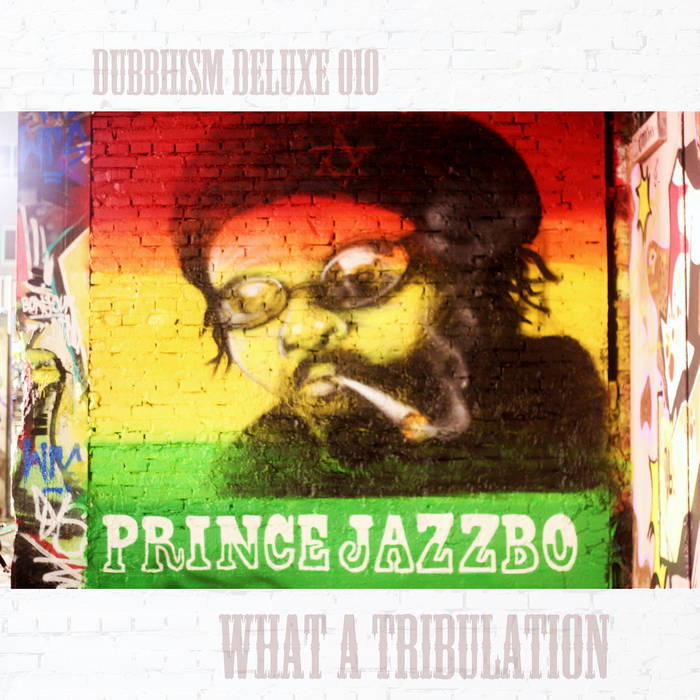 Prince Jazzbo ~ What a Tribulation cover art