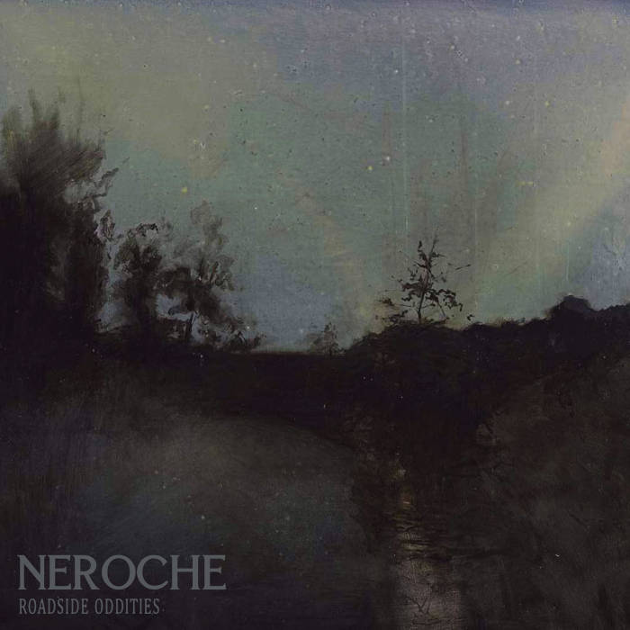 Neroche - Roadside Oddities (2016)