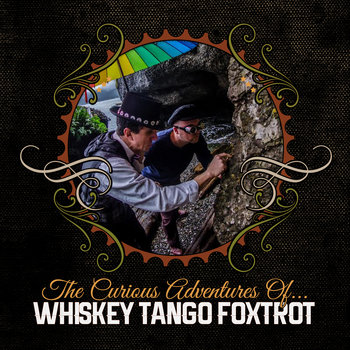 The Curious Adventures of... by Whiskey Tango Foxtrot