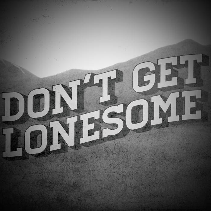 Don't Get Lonesome cover art