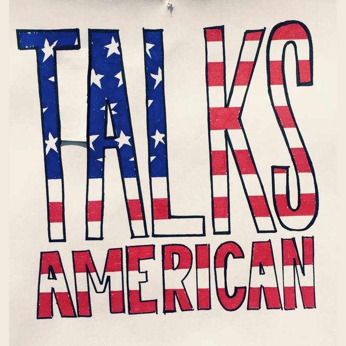 Talks American [The Fountains Cover - Demo] cover art