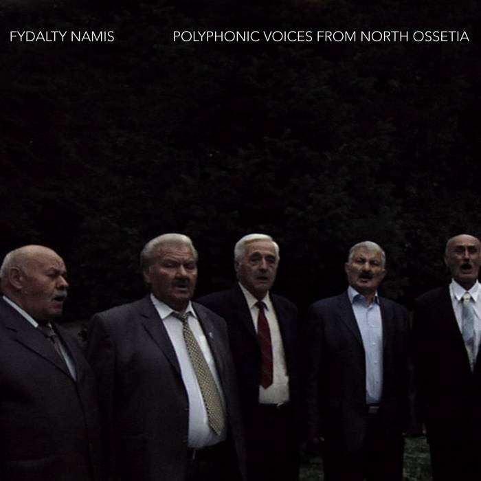 FYDALTY NAMYS  • polyphonic voices from North Ossetia cover art