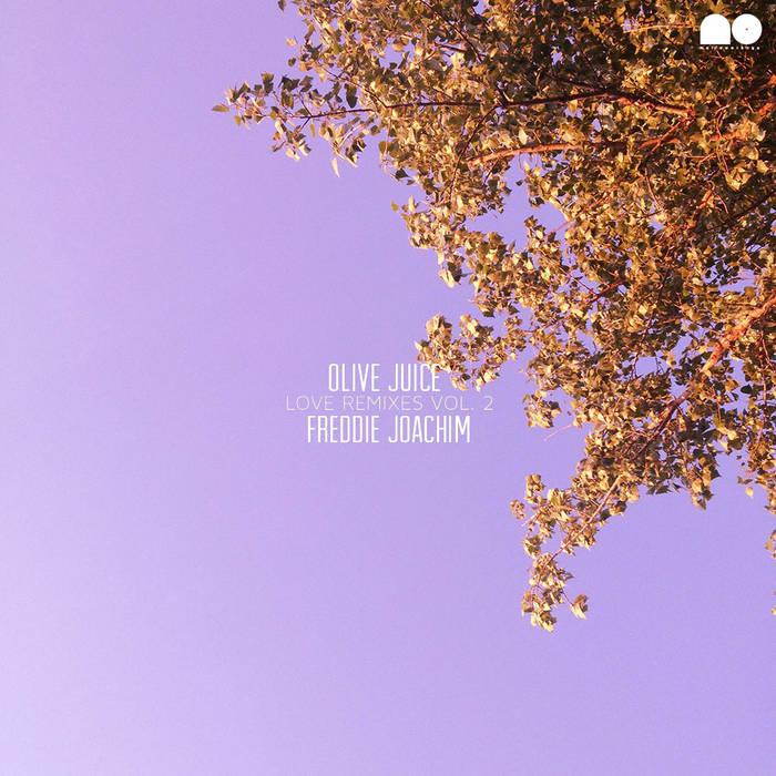 Olive Juice (Love Remixes Vol. 2) FREE DOWNLOAD cover art