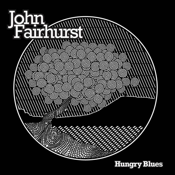 John Fairhurst - Hungry Blues cover art
