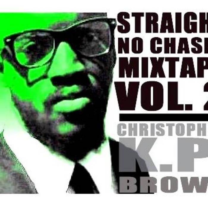 Straight, No Chaser Mixtape: Volume 2 cover art