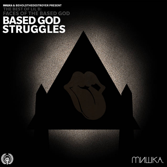 Faces of Lil B Vol. 3: Based God Struggles cover art