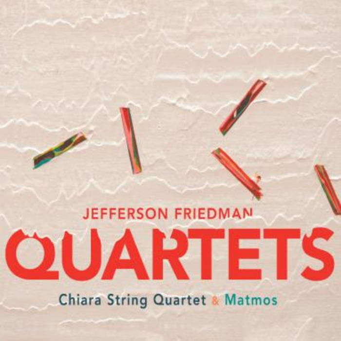 Jefferson Friedman: Quartets cover art