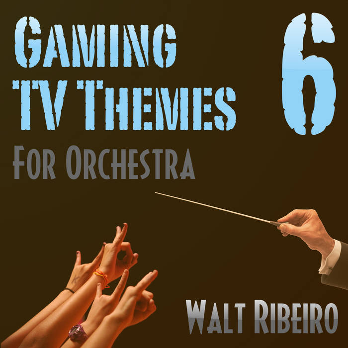 Volume 6 - Gaming & TV Themes cover art