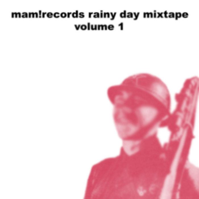 mam!records rainy day mixtape volume 1 cover art