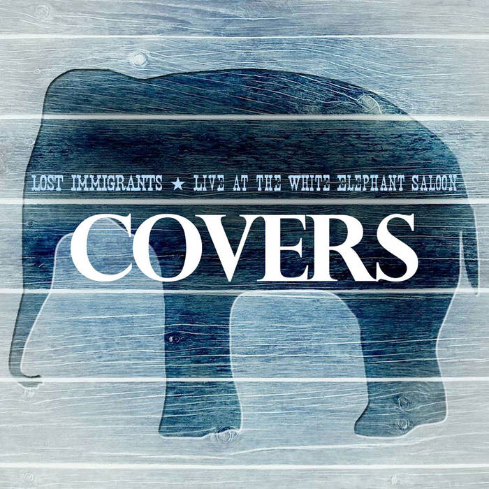 Live at the White Elephant Saloon: Covers cover art