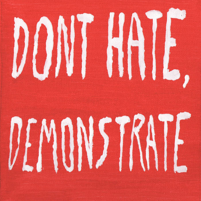 Don't Hate, Demonstrate cover art