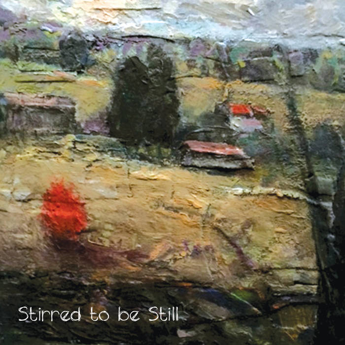 Stirred to Be Still cover art