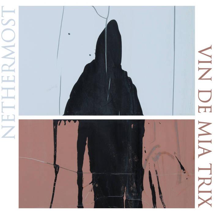 Nethermost / Vin de Mia Trix Split cover art