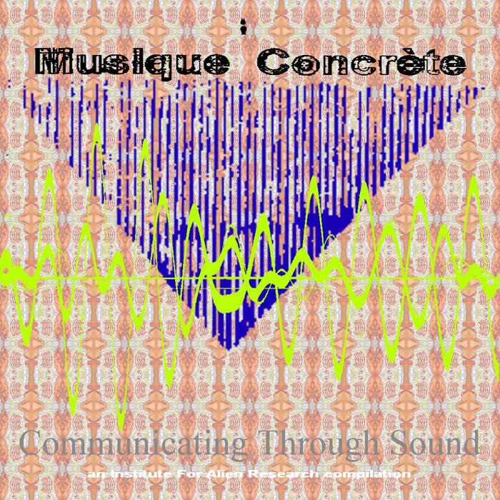 IFAR Musique Concrète Communicating Through Sound compilation cover art