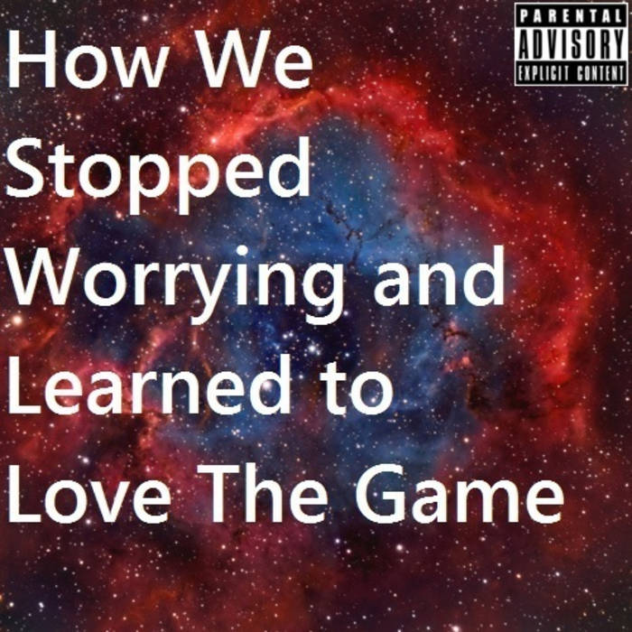 How We Stopped Worrying and Learned To Love The Game EP feat. OffBeatNinja123 cover art