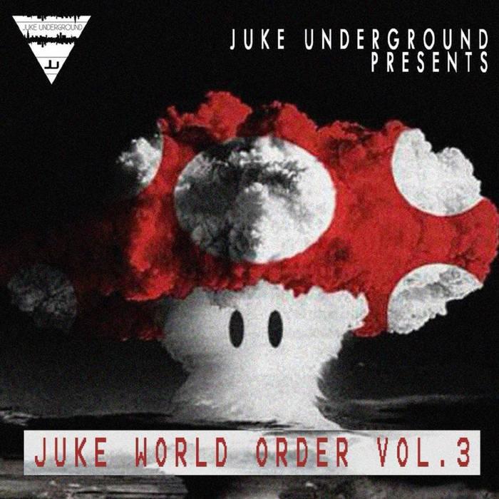 Juke World Order Volume 3. [Part Two] cover art