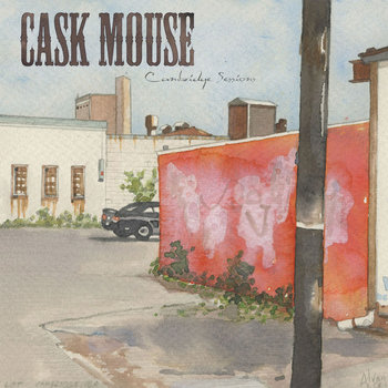 Cambridge Sessions by Cask Mouse