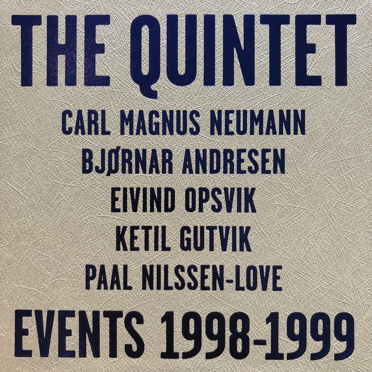 「THE QUINTET(PAAL NILSSEN-LOVE) / EVENTS 1998-1999」の画像検索結果