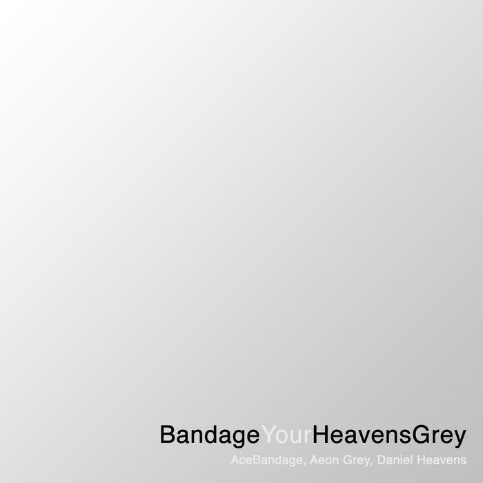 BandageYourHeavensGrey cover art