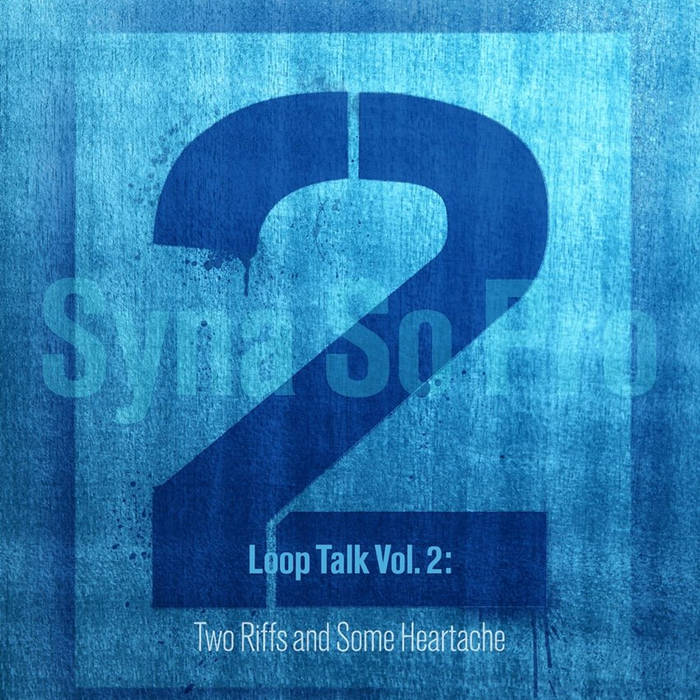 Loop Talk Vol. 2: Two Riffs and Some Heartache cover art