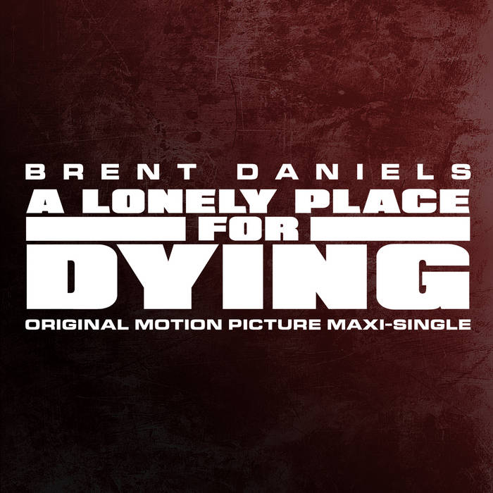 A Lonely Place For Dying Original Motion Picture Maxi-single cover art