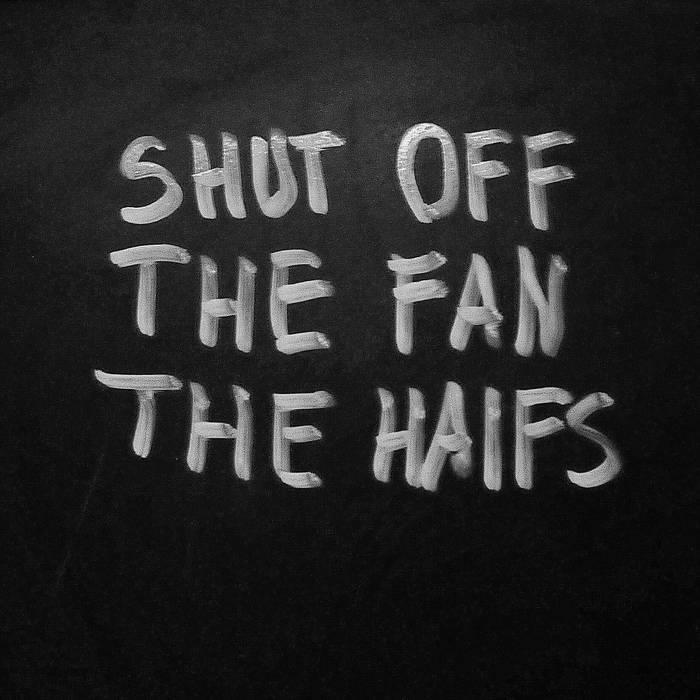 Shut Off The Fan! cover art