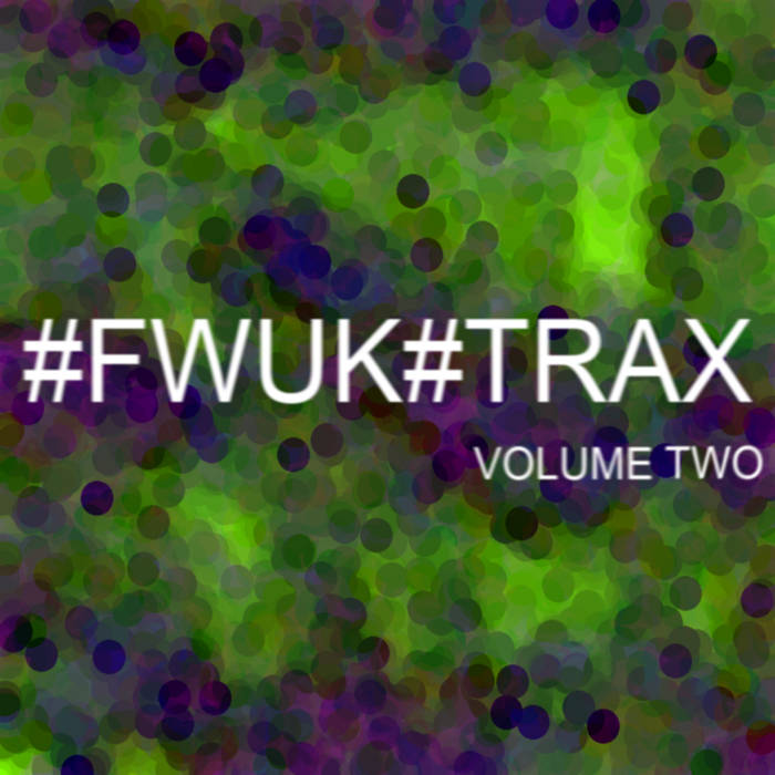 #FWUK #TRAX Volume Two cover art