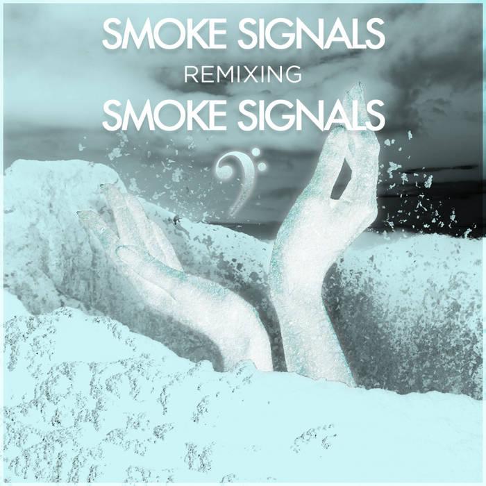 Smoke Signals Remixing Smoke Signals cover art
