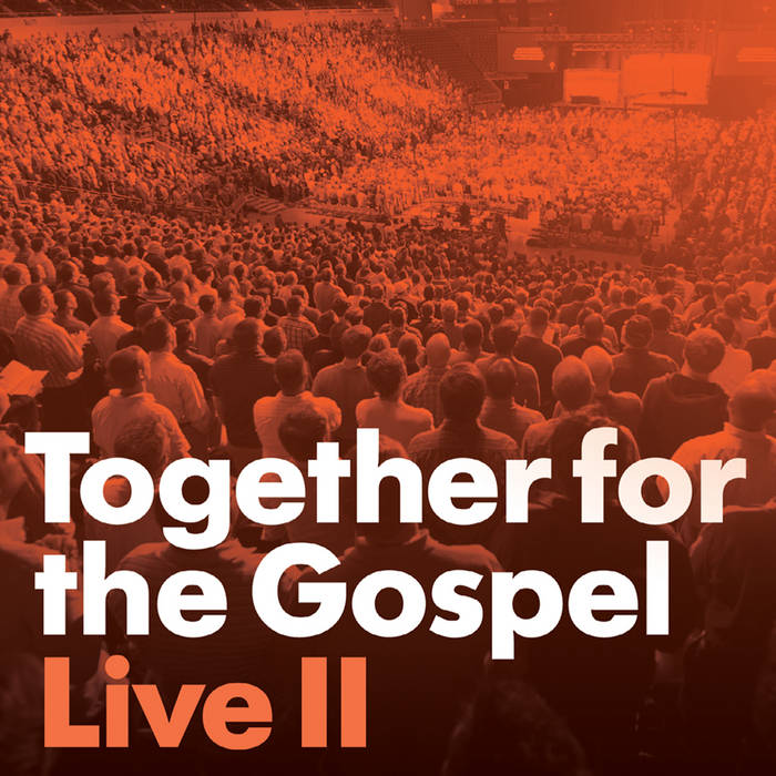 Together for the Gospel Live II cover art