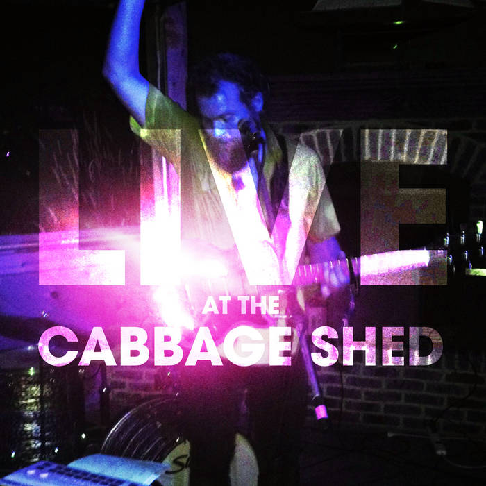 Live at the Cabbage Shed cover art