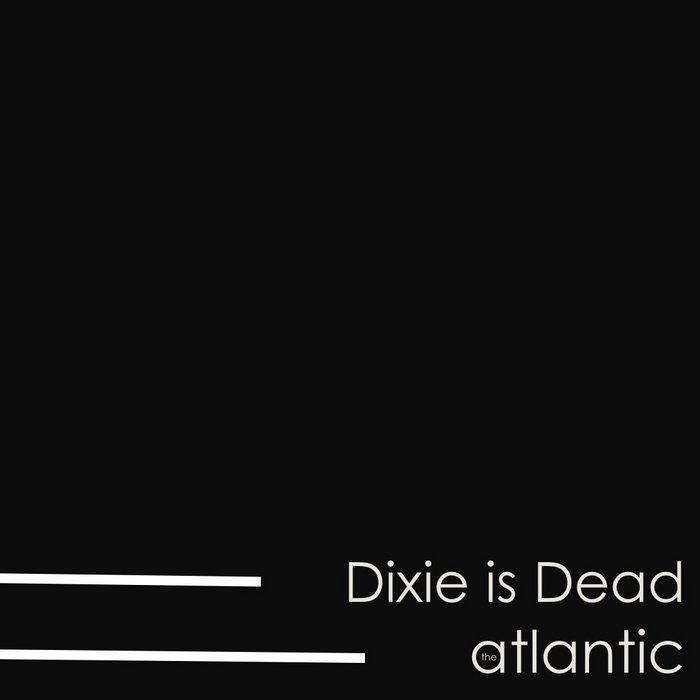 Dixie is Dead [Single] cover art