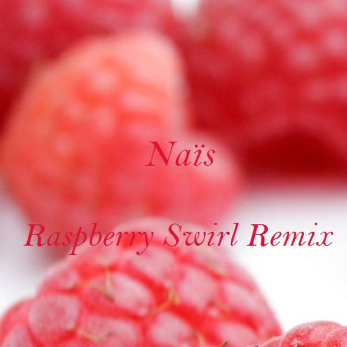 Raspberry Swirl remix by Nais cover art