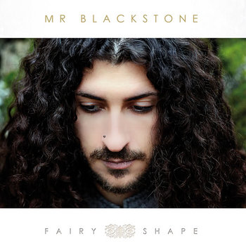 FAIRY SHAPE by Mr Blackstone