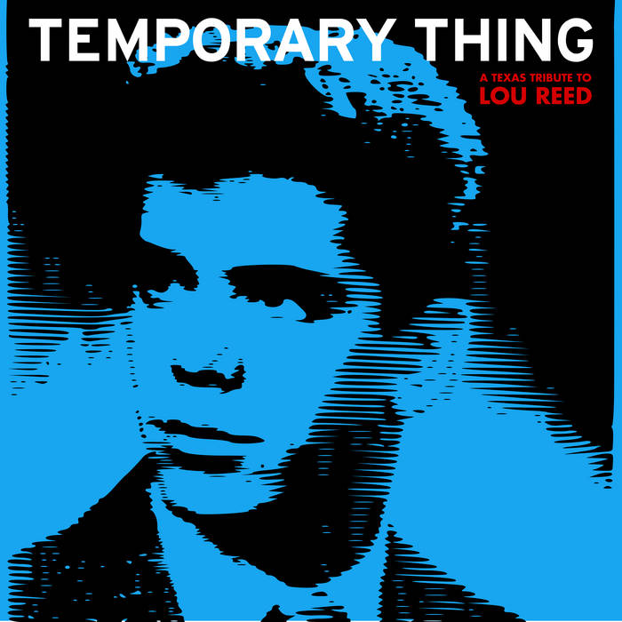 Temporary Thing: A Texas Tribute to Lou Reed cover art