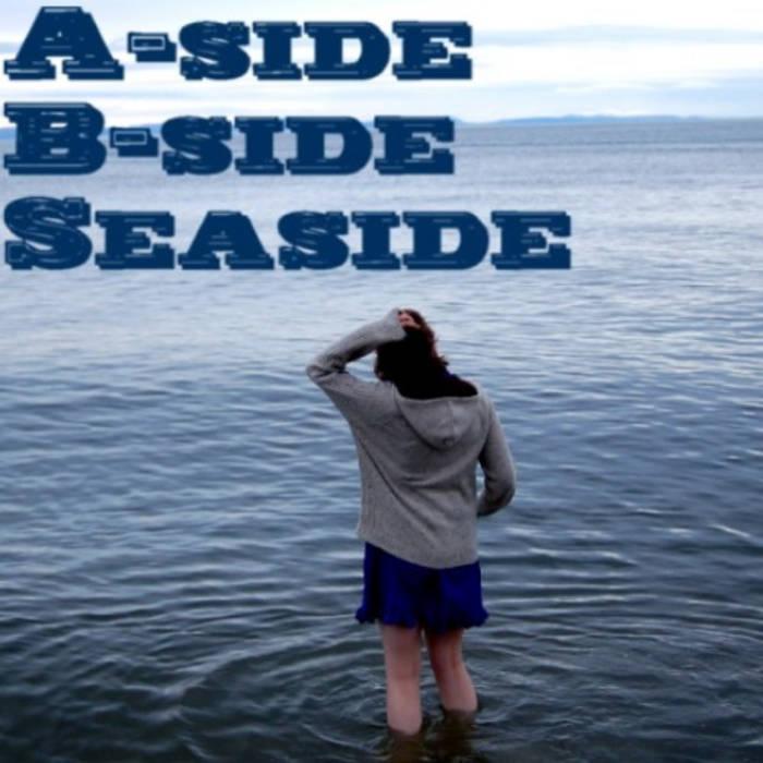 A-side, B-side, Seaside cover art