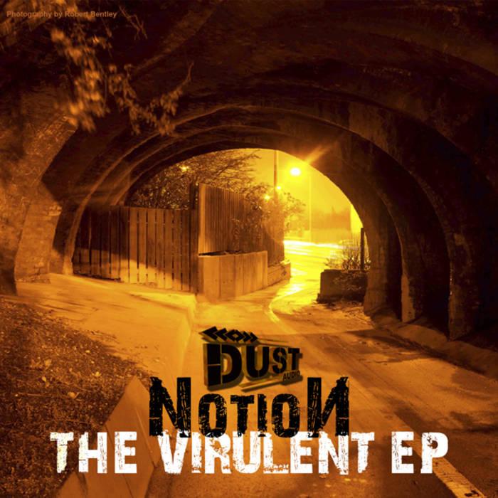 NotioN | The Virulent EP | Dust Audio cover art