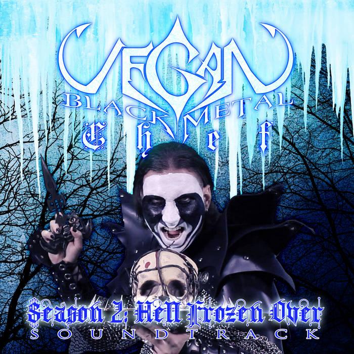 Vegan Black Metal Chef Season 2: Hell Frozen Over cover art