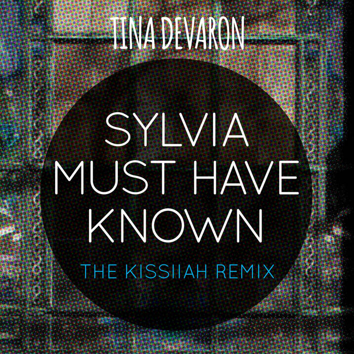 Sylvia Must Have Known: The KiSSiiAH Remix cover art