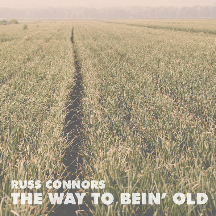The Way To Bein' Old cover art