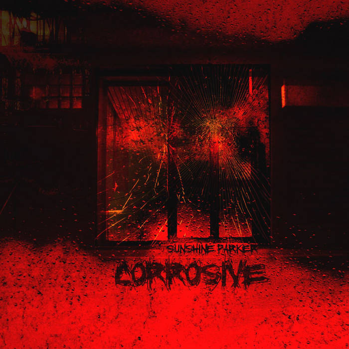 SUNSHINE PARKER - Corrosive cover art