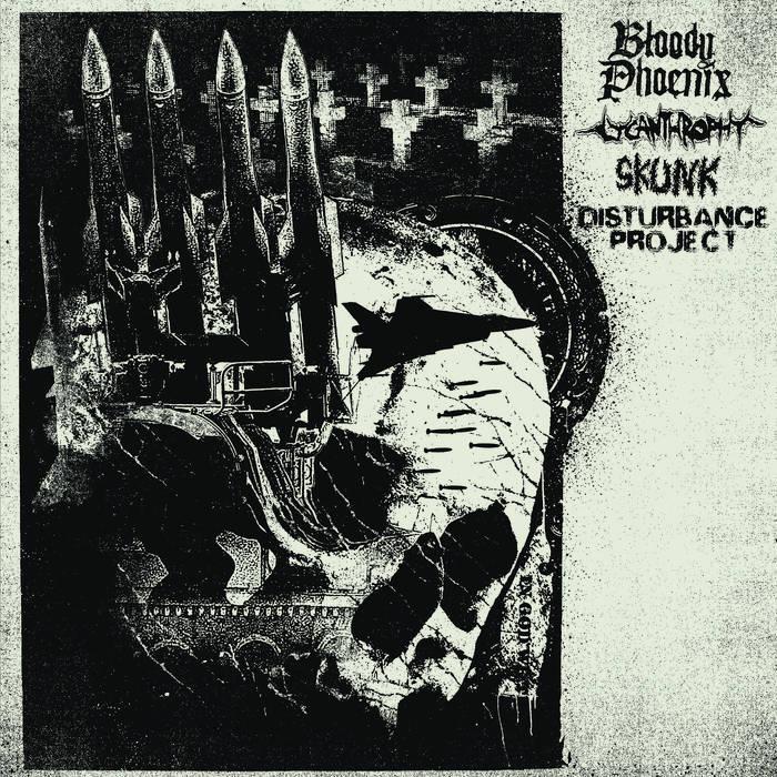 Bloody Phoenix / Lycanthrophy / Skunk / Disturbance Project - 4way Split cover art