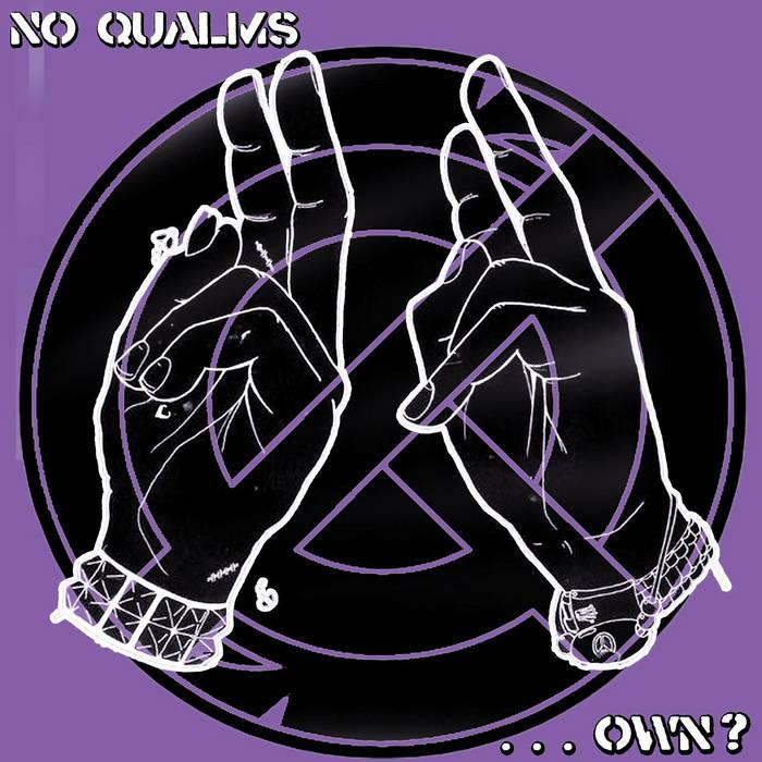 """No Qualms - ...OWN? 7"""" cover art"""