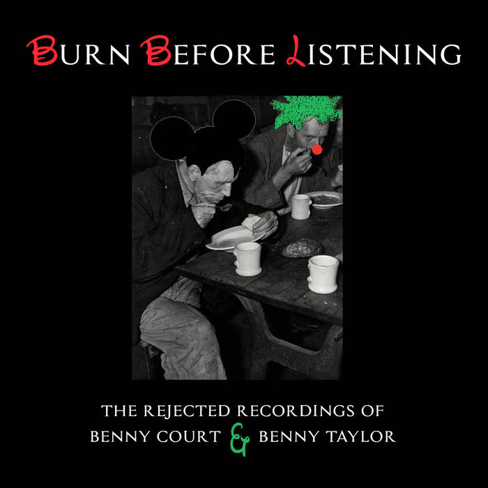 Burn Before Listening - The Rejected Recordings of Benny Court & Benny Taylor cover art